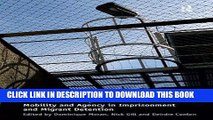 [BOOK] PDF Carceral Spaces: Mobility and Agency in Imprisonment and Migrant Detention Collection