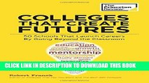 [BOOK] PDF Colleges That Create Futures: 50 Schools That Launch Careers By Going Beyond the