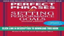 [DOWNLOAD] PDF Perfect Phrases for Setting Performance Goals, Second Edition (Perfect Phrases