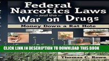 [DOWNLOAD] PDF Federal Narcotics Laws and the War on Drugs: Money Down a Rat Hole by Thomas C Rowe