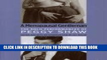 [Read PDF] A Menopausal Gentleman: The Solo Performances of Peggy Shaw (Triangulations: