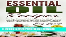 [PDF] Essential Oil Recipes: Top Essential Oil Recipes for Weight Loss, Beauty, Anti-Aging,