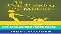 [PDF] 35 Dog Training Mistakes: Mistakes You Are Probably Doing and How to Avoid Them Popular Online