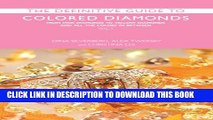 [PDF] The Definitive Guide to Colored Diamonds: From Pink Diamonds to Yellow Diamonds and All the