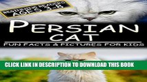 [PDF] Persian Cat: Fun Facts   Pictures For Kids, Beginning Readers Ages 3-8 Full Collection
