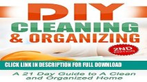 [PDF] DIY Cleaning and Organizing: A 21 Day Guide to A Clean and Organized Home: DIY Cleaning for