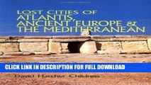 [PDF] Lost Cities of Atlantis, Ancient Europe   the Mediterranean (Lost Cities Series) Popular