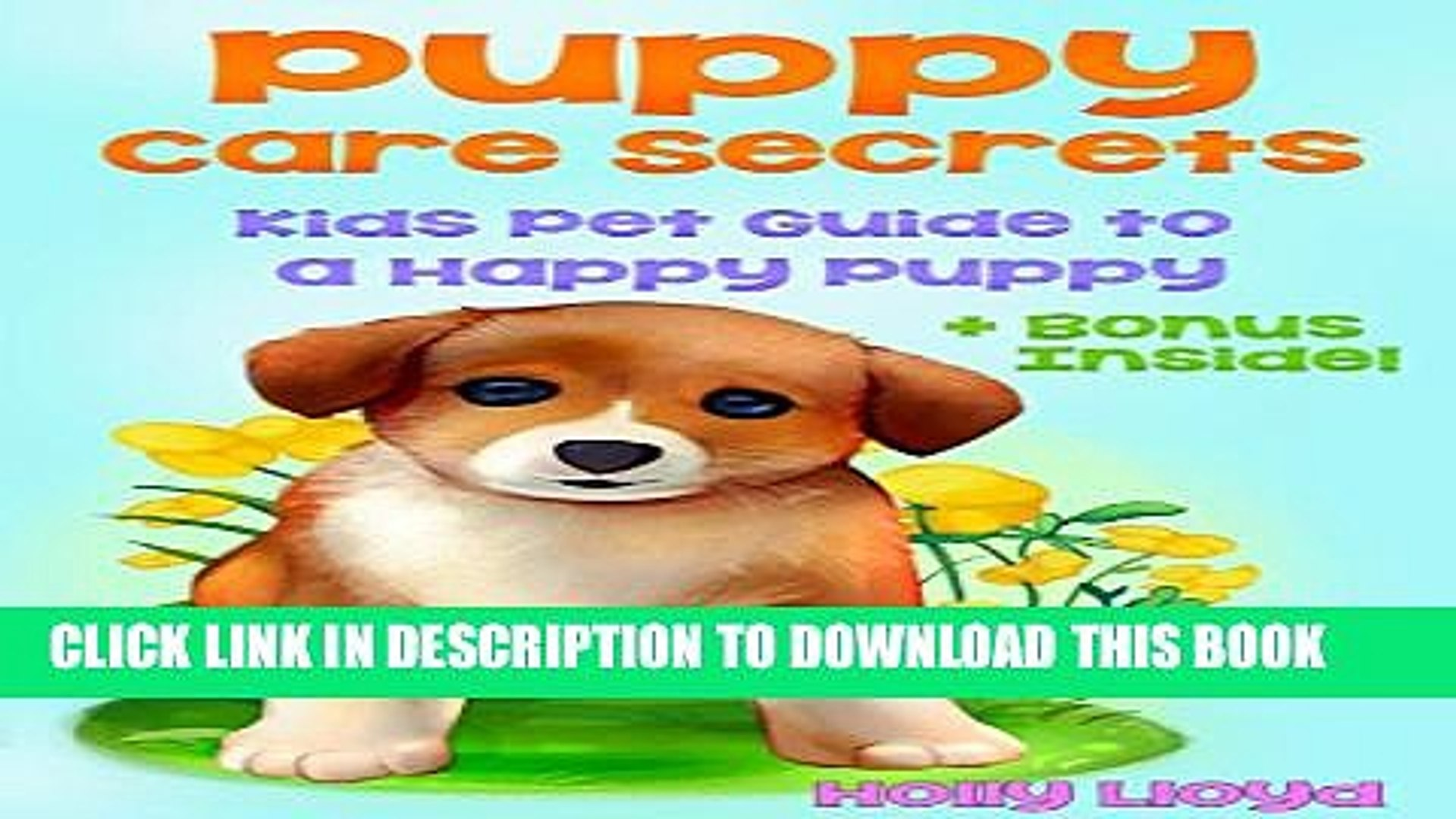 [PDF] Puppy Care Secrets: Kids Pet Guide to a Happy Puppy (Kids Pet Care   Guides Book 4) Full