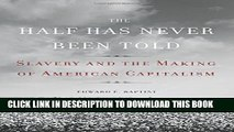 [PDF] The Half Has Never Been Told: Slavery and the Making of American Capitalism Full Online