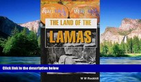 READ FULL  The Land of the Lamas: Notes of a Journey Through China, Tibet and Mongolia  READ Ebook