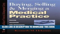 [PDF] Buying, Selling and Merging A Medical Practice: Proven Valuation and Negotiation Strategies