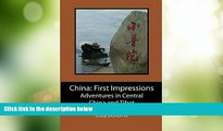 Big Deals  China: First Impressions: Adventures in Central China and Tibet  Best Seller Books Most