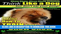 [Read PDF] Chow Chow, Chow Chow Training | Think Like a Dog, But Don t Eat Your Poop! | Breed