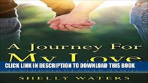[PDF] A Journey For My Love: A Christian Love Story (christian romance, christian fiction, love