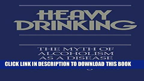 [PDF] Heavy Drinking: The Myth of Alcoholism as a Disease Popular Online