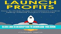 [PDF] FREE LAUNCH PROFITS: How to Make Huge Commissions Online Selling Affiliate Product Launches