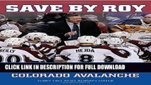 [PDF] Save by Roy: Patrick Roy and the Return of the Colorado Avalanche Popular Collection