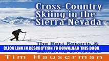 [Read PDF] Cross-Country Skiing in the Sierra Nevada: The Best Resorts   Touring Centers in