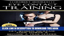 [PDF] Eye Contact Training: Get Women, Increase Your Power   Become a True Leader (Eye contact