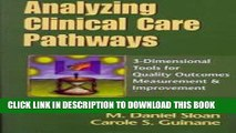 [PDF] Analyzing Clinical Care Pathways: 3-Dimensional Tools for Quality Outcomes Measurement