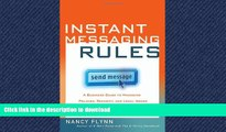 READ PDF Instant Messaging Rules: A Business Guide to Managing Policies, Security, and Legal