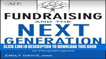 [PDF] Fundraising and the Next Generation, + Website: Tools for Engaging the Next Generation of
