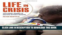 [PDF] Life in Crisis: The Ethical Journey of Doctors Without Borders Popular Collection