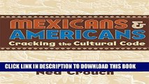 [PDF] Mexicans   Americans: Cracking the Cultural Code Popular Online