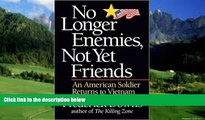 Books to Read  No Longer Enemies, Not Yet Friends: An American Soldier Returns to Vietnam  Best