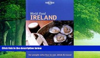 Big Deals  Lonely Planet World Food Ireland  Full Ebooks Most Wanted
