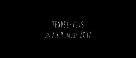 Rendez-vous les 7. 8. 9 juillet 2017