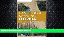 READ  Canoeing and Kayaking Florida (Canoe and Kayak Series) FULL ONLINE