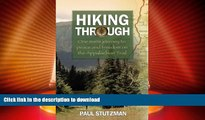 FAVORITE BOOK  Hiking Through: One Man s Journey to Peace and Freedom on the Appalachian Trail