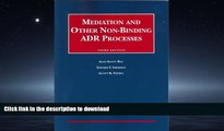 FAVORIT BOOK Mediation and Other Non-Binding ADR Processes (University Casebook Series) READ EBOOK