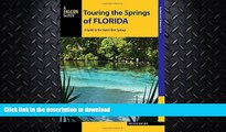 GET PDF  Touring the Springs of Florida: A Guide to the State s Best Springs (Touring Hot Springs)