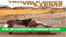 [PDF] FREE Trouble Rides the Texas Pacific: A Texas Ranger Jim Blawcyzk Story [Read] Full Ebook
