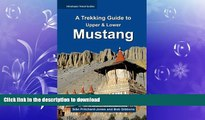 READ  A Trekking Guide to Mustang: Upper   Lower Mustang (Himalayan Travel Guides) FULL ONLINE