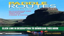 [PDF] Paddle Routes of the Inland Northwest: 50 Flatwater and Waterwater Trips for Canoe   Kayak