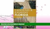 GET PDF  Canoeing and Kayaking Florida (Canoe and Kayak Series) FULL ONLINE