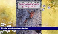 EBOOK ONLINE  Climber s Guide to American Fork/Rock Canyon (Regional Rock Climbing Series)  PDF