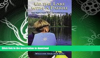 GET PDF  Up the Lake With a Paddle - Canoe and Kayak Guide - Tahoe Region, Crystal Basin, and
