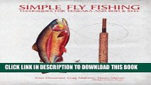 [PDF] Simple Fly Fishing: Techniques for Tenkara and Rod and Reel Popular Collection