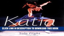 [DOWNLOAD] PDF BOOK Katia Gordeeva: Solo Flight New