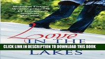 [PDF] FREE Love in the Land of Lakes: An Anthology of the Midwest Fiction Writers [Read] Full Ebook