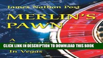 [PDF] FREE Merlin s Pawn: A Doubled-Down Runner In Vegas [Download] Full Ebook