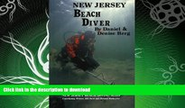 READ BOOK  New Jersey Beach Diver, The Diver s Guide to New Jersey Beach Diving Sites  BOOK ONLINE