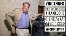 Vincennes, au bout de l'Histoire. #1 La cloche du Château de Vincennes avec Jean Chapelot.