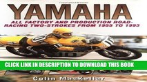 [PDF] FREE Yamaha Racing Motorcycles: All Factory and Production Road-Racing Two-Strokes from 1955