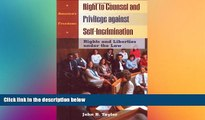 READ FULL  Right to Counsel and Privilege against Self-Incrimination: Rights and Liberties under