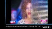 """Lady Gaga : Catherine et Liliane parodient """"Perfect Illusion"""" dans un sketch délirant (Vidéo)"""